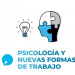 Psicología y Nuevas Formas de Trabajo