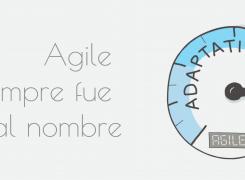 Agile siempre fue un mal nombre