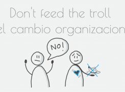 Don't feed the troll del cambio organizacional