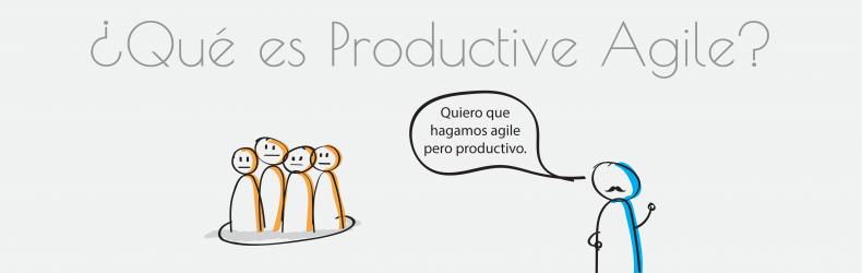 ¿Qué es Productive Agile?