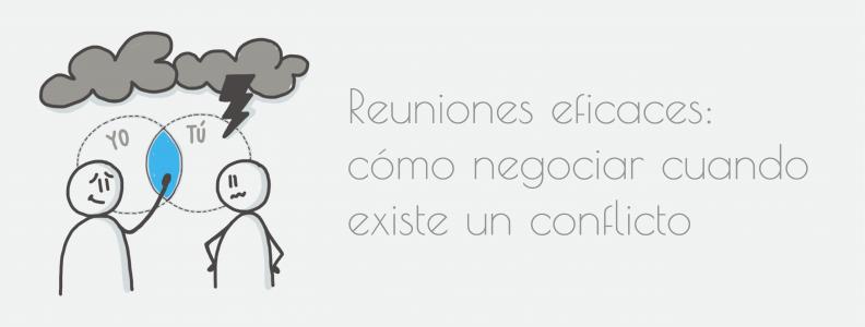 Reuniones eficaces: cómo negociar cuando existe un conflicto