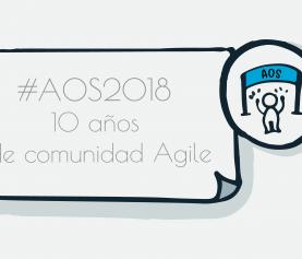 #AOS2018: 10 años de comunidad Agile