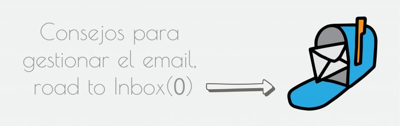 Consejos para gestionar el email, road to Inbox(0)